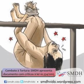 Combate à tortura: SMDH apresenta nota técnica com críticas à lei estadual10.334/2015